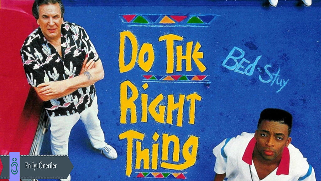 Doğruyu Yap(Do The Right Thing)